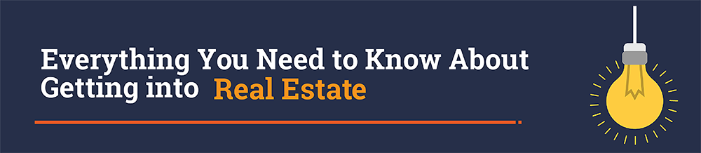 Everything you need to know about getting into real estate